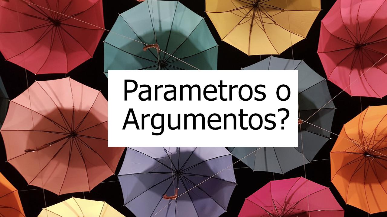 Diferencia entre parametros y argumentos
